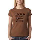 "I would but I took an arrow to the knee Black Womens T Shirt-T Shirts-Gildan-Chestnut-S UK 10 Euro 34 Bust 32""-Daataadirect"