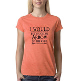 "I would but I took an arrow to the knee Black Womens T Shirt-T Shirts-Gildan-Heather Orange-S UK 10 Euro 34 Bust 32""-Daataadirect"