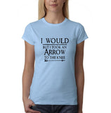 "I would but I took an arrow to the knee Black Womens T Shirt-T Shirts-Gildan-Light Blue-S UK 10 Euro 34 Bust 32""-Daataadirect"