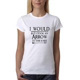 "I would but I took an arrow to the knee Black Womens T Shirt-T Shirts-Gildan-White-S UK 10 Euro 34 Bust 32""-Daataadirect"