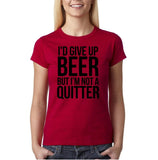 "I'd give up beer but I'm not quitter Black Womens T Shirt-T Shirts-Gildan-Antique Cherry-S UK 10 Euro 34 Bust 32""-Daataadirect"