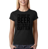 "I'd give up beer but I'm not quitter Black Womens T Shirt-T Shirts-Gildan-Black-S UK 10 Euro 34 Bust 32""-Daataadirect"