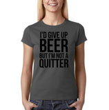 "I'd give up beer but I'm not quitter Black Womens T Shirt-T Shirts-Gildan-Charcoal-S UK 10 Euro 34 Bust 32""-Daataadirect"