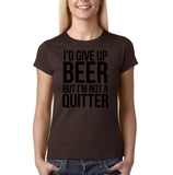 "I'd give up beer but I'm not quitter Black Womens T Shirt-T Shirts-Gildan-Dk Chocolate-S UK 10 Euro 34 Bust 32""-Daataadirect"