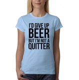 "I'd give up beer but I'm not quitter Black Womens T Shirt-T Shirts-Gildan-Light Blue-S UK 10 Euro 34 Bust 32""-Daataadirect"