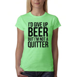 "I'd give up beer but I'm not quitter Black Womens T Shirt-T Shirts-Gildan-Mint Green-S UK 10 Euro 34 Bust 32""-Daataadirect"