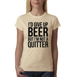"I'd give up beer but I'm not quitter Black Womens T Shirt-T Shirts-Gildan-Sand-S UK 10 Euro 34 Bust 32""-Daataadirect"