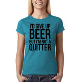 "I'd give up beer but I'm not quitter Black Womens T Shirt-T Shirts-Gildan-Sapphire-S UK 10 Euro 34 Bust 32""-Daataadirect"