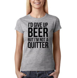 "I'd give up beer but I'm not quitter Black Womens T Shirt-T Shirts-Gildan-Sport Grey-S UK 10 Euro 34 Bust 32""-Daataadirect"