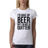 "I'd give up beer but I'm not quitter Black Womens T Shirt-T Shirts-Gildan-White-S UK 10 Euro 34 Bust 32""-Daataadirect"