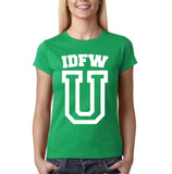 "IDFW U Women T Shirt White-T Shirts-Gildan-Irish Green-S UK 10 Euro 34 Bust 32""-Daataadirect"