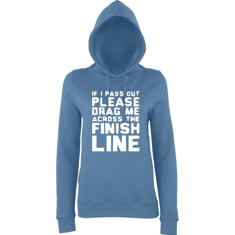 "IF I PASS OUT PLEASE DRAG ME ACROSS THE FINISH LINE Women Hoodies White-Hoodies-AWD-airforce blue-S UK 10 Euro 34 Bust 32""-Daataadirect"