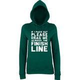 IF I PASS OUT PLEASE DRAG ME ACROSS THE FINISH LINE Women Hoodies White-AWD-Daataadirect.co.uk