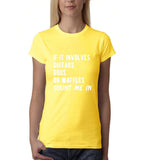 If it involves guitars dogs or waffles count me in White Womens T Shirt-Daataadirect