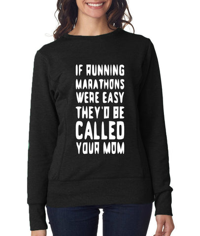 "IF RUNNING MARATHONS WERE EASY THEY'D BE CALLED YOUR MOM Womens Sweat Shirts White-SweatShirts-ANVIL-Black-M UK 12 Euro 36 Bust 34""-Daataadirect"