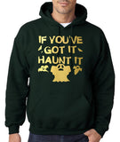 "If you've got it hanut it Mens Hoodies Gold-Hoodies-Gildan-forest green-S To Fit Chest 36-38"" (91-96cm)-Daataadirect"
