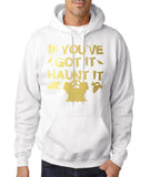 "If you've got it hanut it Mens Hoodies Gold-Hoodies-Gildan-white-S To Fit Chest 36-38"" (91-96cm)-Daataadirect"