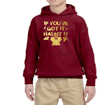 If you've got it haunt it Kids Hoodies Gold-Gildan-Daataadirect.co.uk