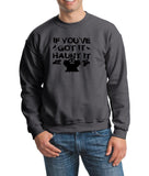 If You've got it haunt it Mens SweatShirts Black-Daataadirect