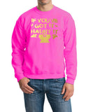 If You've got it haunt it Mens SweatShirts Gold-Gildan-Daataadirect.co.uk