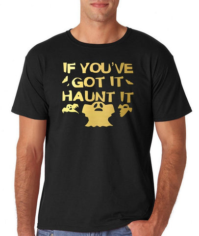 If you've got it haunt it Mens T Shirts Gold-Daataadirect