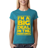 I'M a big deal in the resistance It Women T Shirts Yellow-Gildan-Daataadirect.co.uk