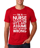 "I'm A Nurse  I'm Never Wrong Men T Shirt White-T Shirts-Gildan-Cherry Red-S To Fit Chest 36-38"" (91-96cm)-Daataadirect"