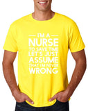 "I'm A Nurse  I'm Never Wrong Men T Shirt White-T Shirts-Gildan-Daisy-S To Fit Chest 36-38"" (91-96cm)-Daataadirect"