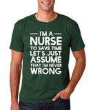 "I'm A Nurse  I'm Never Wrong Men T Shirt White-T Shirts-Gildan-Forest Green-S To Fit Chest 36-38"" (91-96cm)-Daataadirect"