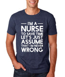 "I'm A Nurse  I'm Never Wrong Men T Shirt White-T Shirts-Gildan-Heather Navy-S To Fit Chest 36-38"" (91-96cm)-Daataadirect"