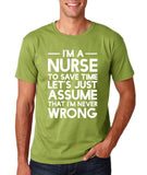 "I'm A Nurse  I'm Never Wrong Men T Shirt White-T Shirts-Gildan-Kiwi-S To Fit Chest 36-38"" (91-96cm)-Daataadirect"