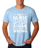 "I'm A Nurse  I'm Never Wrong Men T Shirt White-T Shirts-Gildan-Light Blue-S To Fit Chest 36-38"" (91-96cm)-Daataadirect"