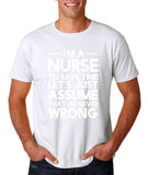 "I'm A Nurse  I'm Never Wrong Men T Shirt White-T Shirts-Gildan-White-S To Fit Chest 36-38"" (91-96cm)-Daataadirect"