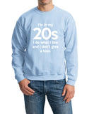 I'm In My 20's I Do What I Like And I Don,t Give A Toss Men Sweat Shirts White-Gildan-Daataadirect.co.uk