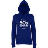 I'm In My 50's I Do What I Like And I Don't give a Toss Women Hoodies White-AWD-Daataadirect.co.uk