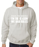 "I'm In The Middle I'm The Reason We Had Rules Men Hoodies White-Hoodies-Gildan-Ash-S To Fit Chest 36-38"" (91-96cm)-Daataadirect"