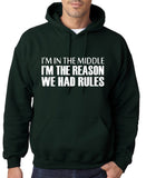 "I'm In The Middle I'm The Reason We Had Rules Men Hoodies White-Hoodies-Gildan-Forest Green-S To Fit Chest 36-38"" (91-96cm)-Daataadirect"