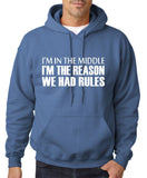 "I'm In The Middle I'm The Reason We Had Rules Men Hoodies White-Hoodies-Gildan-Indigo Blue-S To Fit Chest 36-38"" (91-96cm)-Daataadirect"