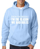 "I'm In The Middle I'm The Reason We Had Rules Men Hoodies White-Hoodies-Gildan-Light Blue-S To Fit Chest 36-38"" (91-96cm)-Daataadirect"