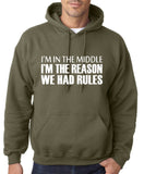 "I'm In The Middle I'm The Reason We Had Rules Men Hoodies White-Hoodies-Gildan-Military Green-S To Fit Chest 36-38"" (91-96cm)-Daataadirect"