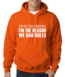 "I'm In The Middle I'm The Reason We Had Rules Men Hoodies White-Hoodies-Gildan-Orange-S To Fit Chest 36-38"" (91-96cm)-Daataadirect"