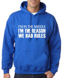 "I'm In The Middle I'm The Reason We Had Rules Men Hoodies White-Hoodies-Gildan-Royal Blue-S To Fit Chest 36-38"" (91-96cm)-Daataadirect"