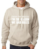 "I'm In The Middle I'm The Reason We Had Rules Men Hoodies White-Hoodies-Gildan-Sand-S To Fit Chest 36-38"" (91-96cm)-Daataadirect"