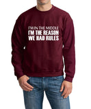 I'm In The Middle I'm The Reason We Had Rules Men Sweat Shirts White-Daataadirect