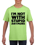 I'm not with stupid anymore Black Kids T Shirt-Daataadirect