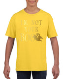 I'm not your boo Kids T Shirt Gold-T Shirts-Gildan-daisy-YXS (3-5 Year)-Daataadirect