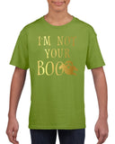 I'm not your boo Kids T Shirt Gold-T Shirts-Gildan-kiwi-YXS (3-5 Year)-Daataadirect