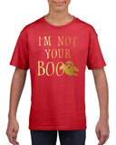 I'm not your boo Kids T Shirt Gold-T Shirts-Gildan-red-YXS (3-5 Year)-Daataadirect