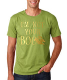 "I'm not your Boo Mens T Shirts Gold-T Shirts-Gildan-Kiwi-S To Fit Chest 36-38"" (91-96cm)-Daataadirect"