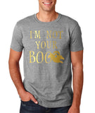 "I'm not your Boo Mens T Shirts Gold-T Shirts-Gildan-Sport Grey-S To Fit Chest 36-38"" (91-96cm)-Daataadirect"